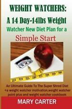 Weight Watchers: A 14-Day-14Lbs New Diet Plan for a Simple Start:: The Ultimate