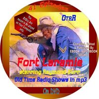 FORT LARAMIE OLD TIME RADIO SHOW - 41 EPISODES - MP3 ON DVD - RAYMOND BURR
