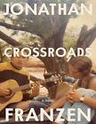 Crossroads: A Novel by Jonathan Franzen