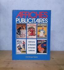 RECLAMES PUBLICITE 100 ANS D'AFFICHES PUBLICITAIRES HYGIENE MODE BOISSONS (ILL.)