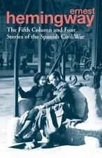 The Fifth Column and Four Stories of the Spanish Civil War by Hemingway, Ernest