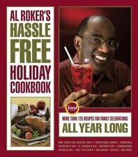 Al Roker's Hassle Free Holiday Cookbook 125 Recipes Family Celebrations Yr. Long