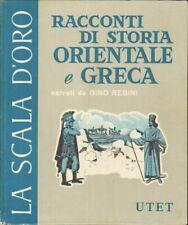 RACCONTI DI STORIA ORIENTALE E GRECA G. Regini 1° ed. UTET 1958 La Scala d'Oro