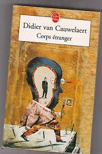 Didier Van Cauwelaert - Corps étranger - TB état - poche - 5/3