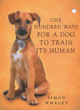 One Hundred Ways for a Dog to Train Its Human by Simon Whaley (Paperback, 2003)