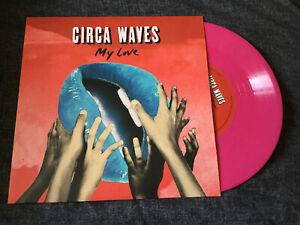 "Circa Waves-  My Love - Pink Vinyl UK 7"" vinyl single New"