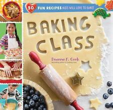 Baking Class: 50 Fun Recipes Kids Will Love to Bake! (Spiral Bound, Comb or Coil