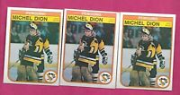 3 X 1982-83 OPC # 267 PITTSBURGH  MICHEL DION GOALIE  CARD (INV# C1092)