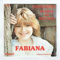 "FABIANA Vinyl 45T 7"" PIANGERO - STORIA DI MELODIA - TEMPESTI 42006 F Rèduit RARE"