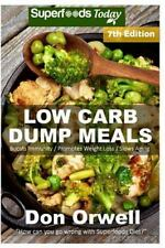 Natural Weight Loss Transformation Book: Low Carb Dump Meals : Over 140+ Low...