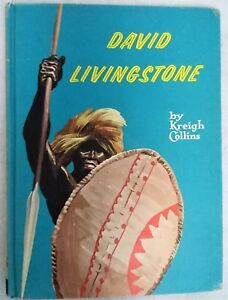 David Livingstone by Kreigh Collins. Hardcover 1961 Illustrated Historic Figures
