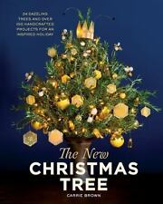 The New Christmas Tree: 24 Dazzling Trees and Over 100 Handcrafted Projects for