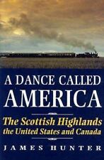 A Dance Called America: The Scottish Highlands, the United States and-ExLibrary
