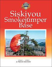 Siskiyou Smokejumper Base: A Proud History – wildland firefighting – BLEMISH