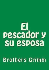 El Pescador y Su Esposa by Brothers Grimm (2015, Paperback)