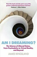 Am I Dreaming? The Science of Altered States, from Psychedelics... 9781786495532