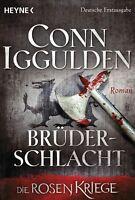 Conn Iggulden - Brüderschlacht - Die Rosenkriege (Band 4)