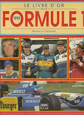 LE LIVRE D'OR DE LA FORMULE 1 / 1995 .  Renaud De Laborderie
