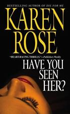 Have You Seen Her? by Karen Rose, Good Book