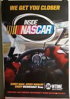 """INSIDE NASCAR """"We Get You Closer"""" -  Showtime Series Poster Original New"""