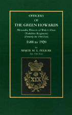 Officers of the Green Howards: Alexandra, Princess of Wales's Own. 1688 to...