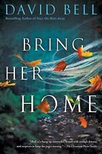 Bring Her Home by David Bell (2017, Paperback)