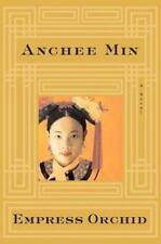 Empress Orchid : A Novel by Anchee Min (2004, Hardcover)
