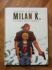 MILAN K. 1 LE PRIX DE LA SURVIE TIMEL/CORENTIN EO BE (B22)