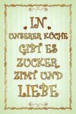 Unsere Küche Zucker Zimt Liebe Blechschild Schild Tin Sign 20 x 30 cm CC1080