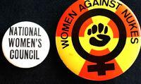 2 -  WOMEN AGAINST NUKES & WOMEN'S COUNCIL - 1970'S ORIGINAL PINBACKS SCARCE
