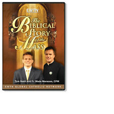 THE BIBLICAL STORY OF THE MASS: Fr. Wade Menezes* AN EWTN 4-DISC DVD