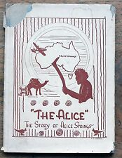 BOOK  The Alice. A story of town and district of Alice Springs,  1952