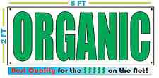 ORGANIC BANNER Sign NEW Larger Size Best Quality for the $$$