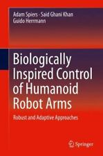 Biologically Inspired Control of Humanoid Robot Arms : Robust and Adaptive...