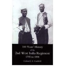 100 Years' History of the 2nd West India Regiment, 1795-1892 by J. E....