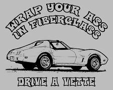 WRAP YOUR ASS IN FIBERGLASS!  L.  Vintage CORVETTE Shirt.  American Muscle