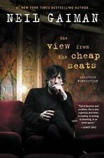 The View from the Cheap Seats : Selected Nonfiction by Neil Gaiman (2016, Hardcover)