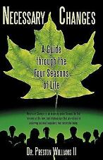 Necessary Changes : A Guide through the Four Seasons of Life by Preston...