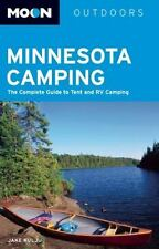 Minnesota Camping : The Complete Guide to Tent and RV Camping by Kulju, Jake