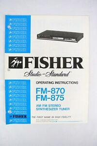 1980s ~ Fisher FM-870 875 Stereo Synthesizer Tuner OPERATING INSTRUCTION MANUAL