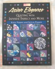 Asian Elegance Quilting with Japanese Fabrics and More - Sylvia & Kitty Pippen