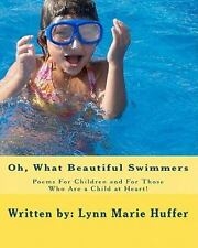 Oh, What Beautiful Swimmers : Poems for Children and for Those Who Are a...