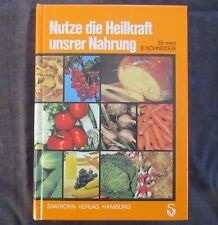 Dr. med. E. Schneider: NUTZE DIE HEILKRAFT UNSRER NAHRUNG - Naturheilmittel, TOP