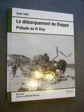 GUERRE 1939 45 OSPREY  LE DEBARQUEMENT DE DIEPPE Prélude au D-Day  Comme Neuf