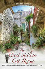 The Great Sicilian Cat Rescue: One English Woman's Mission to Save an Island's C