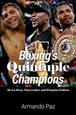 Boxing's Quintuple Champions : De la Hoya, Mayweather, and Pacquiao Edition...