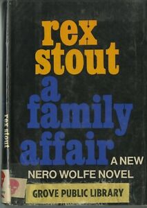 A FAMILY AFFAIR • Rex Stout • A Nero Wolfe mystery • 3rd printing HC • ExLibrary