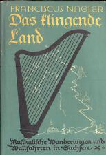 Nagler, Das klingende Land Musik Wanderungen Wallfahrten Sachsen, signiert, 1936