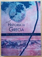Historia de Gracia. Dia a dia en la Grecia clasica - Pastora Barahona