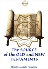 The Source of the Old and New Testaments (Mikoto Masahilo Nakazono)